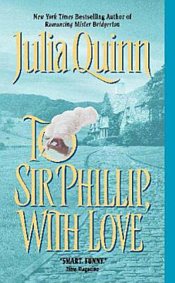 To Sir Phillip, With Love (Bridgerton Series, Book 5)