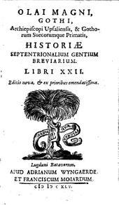 Olai Magni... Historiæ septentrionalium gentium breviarium libri XXII