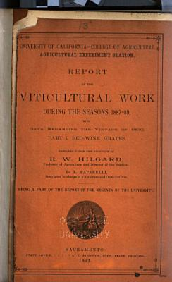 Report of the Viticultural Work During the Seasons 1883 4 and 1884 5  1885 and 1886  1887 89  1887 93  PDF