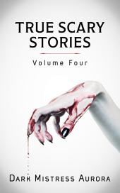 True Scary Stories: Volume Four (Cursed Object)