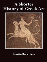 A Shorter History Of Greek Art Book PDF