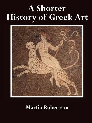 A Shorter History of Greek Art