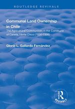 Communal Land Ownership in Chile: The Agricultural Communities in the Commune of Canela, Norte Chico (1600-1998)