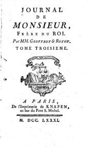 Journal de Monsieur: frère du roi ..., Volume3