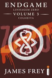 Endgame: Linhagem Zero - Volume 3 - Colheita
