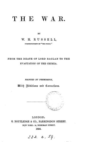 The War  From the Death of Lord Raglan to the Evacuation of the Crimea     PDF