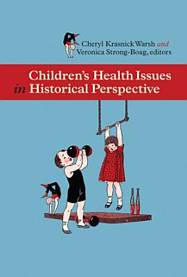 Children   s Health Issues in Historical Perspective