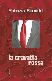 15 minuti. La cravatta rossa