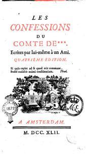 Les Confessions du comte de ***, écrites par lui-même à un ami...: Volume1