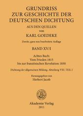Achtes Buch: Vom Frieden 1815 bis zur französischen Revolution 1830: Dichtung der allgemeinen Bildung. Abteilung VIII, Ausgabe 2