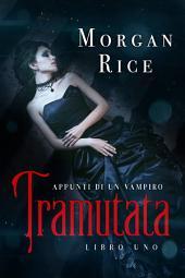Tramutata (Libro #1 in I Appunti di un Vampiro)