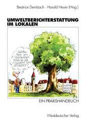Umweltberichterstattung im Lokalen: Ein Praxishandbuch