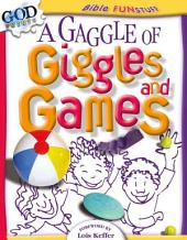 A Gaggle of Giggles and Games