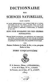 Dictionnaire des sciences naturelles: dans lequel on traite méthodiquement des différens êtres de la nature, considérés soit en eux-mêmes, d'après l'état actuel de nos connoissances, soit relativement à l'utilité qu'en peuvent retirer la médecine, l'agriculture, le commerce et les arts, suivi d'une biographie des plus célèbres naturalistes : ouvrage destiné aux médecins, aux agriculteurs, aux commerçans, aux artistes, aux manufacturiers, et à tous ceux qui ont intérêt à connoître les productions de la nature, leurs caractères génériques et spécifiques, leur lieu natal, leurs propriétés et leurs usages. Soui - Ste, Volume50