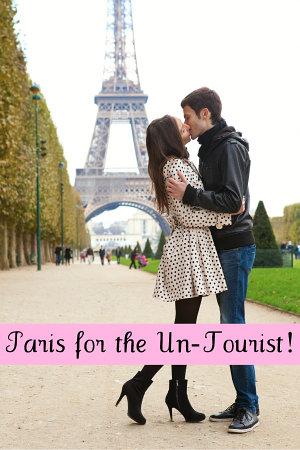 Paris for the Un Tourist