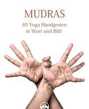 MUDRAS   40 Yoga Handgesten in Wort und Bild PDF