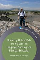 Honoring Richard Ruiz and his Work on Language Planning and Bilingual Education PDF