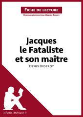 Jacques le Fataliste et son maître de Denis Diderot (Fiche de lecture): Résumé complet et analyse détaillée de l'oeuvre