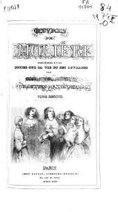 Œuvres de Molière: précédées d'une notice sur sa vie et ses ouvrages, Volume2