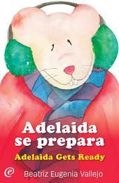 Adelaida se prepara / Adelaida Gets Ready