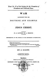 War Inconsistent with the Doctrine and Example of Jesus Christ: In a Letter to a Friend