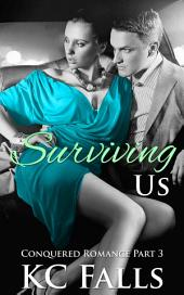Surviving Us: Conquered Romance #3