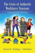 The Crisis of Authority ? Workforce Tensions