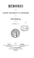 M  moires de la Soci  t   historique et litt  raire de Tournai PDF