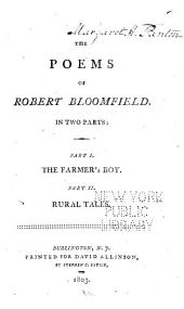 The Poems of Robert Bloomfield: In Two Parts ...
