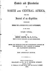 Travels and Discoveries in North and Central Africa from the Journal of an Expedition Undertaken Under the Auspices of H.B.M.'s Government in the Years 1849-1855