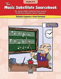 The Music Substitute Sourcebook  Grades 4 8 Book