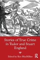 Stories of True Crime in Tudor and Stuart England PDF