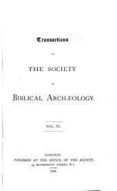 Transactions of the Society of Biblical Archæology: Volumes 6-7