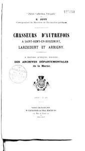 Chasseurs d'autrefois à Saint-Remy-en-Bouzemont: Larzicourt et Arrigny