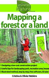 Mapping a forest or a land: Simply design a 3D plan to create a park, a tree climbing course, a house, a garden