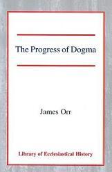 The Progress Of Dogma Book PDF