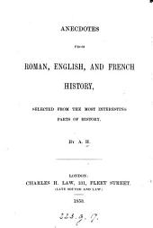 Anecdotes from Roman, English, and French history, selected by A.H.