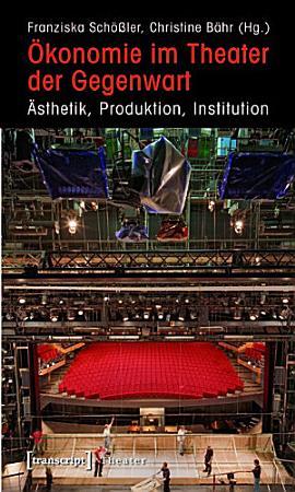 konomie im Theater der Gegenwart PDF