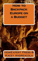 How to Backpack Europe on a Budget