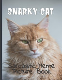 Snarky Cat Picture Book