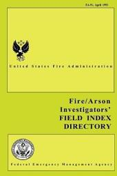 Fire and Arson Investigators' Field Index Directory