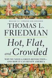 Hot, Flat, and Crowded 2.0: Why We Need a Green Revolution--and How It Can Renew America