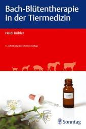 Bach-Blütentherapie in der Tiermedizin: Ausgabe 4
