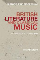 British Literature and Classical Music: Cultural Contexts 1870-1945