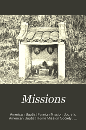 Missions: A Baptist Monthly Magazine ..., Volume 5