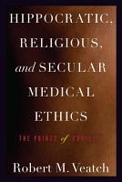 Hippocratic  Religious  and Secular Medical Ethics PDF