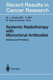 Systemic Radiotherapy with Monoclonal Antibodies: Options and Problems