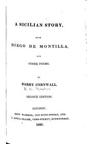 A Sicilian Story: With Diego de Montilla, and Other Poems