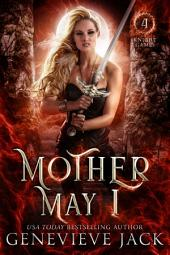 Mother May I: Knight Games Book 4 (Paranormal Romance Series)