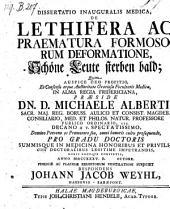 Dissertatio Inauguralis Medica, De Lethifera Ac Praematura Formosorum Deformatione